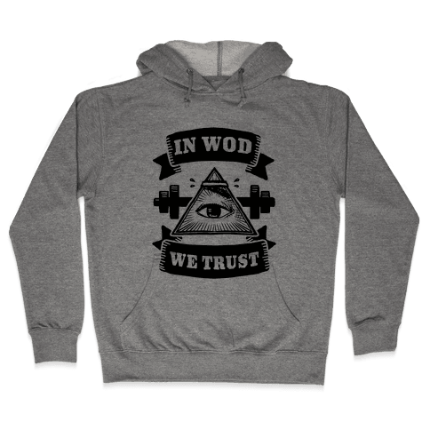 In WOD We Trust Hooded Sweatshirt