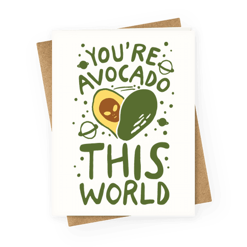Avocado This World Greeting Card
