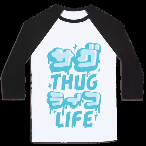 Thug Life (Japanese Katakana) Baseball Tee