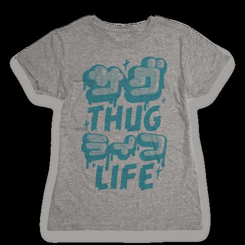 Thug Life (Japanese Katakana) Womens T-Shirt