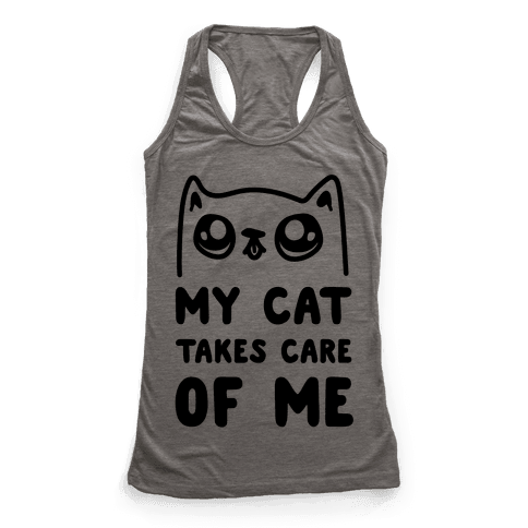 My Cat Takes Care Of Me Racerback Tank Top
