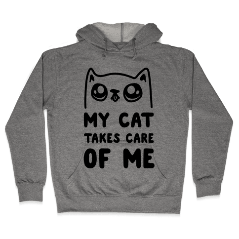 My Cat Takes Care Of Me Hooded Sweatshirt