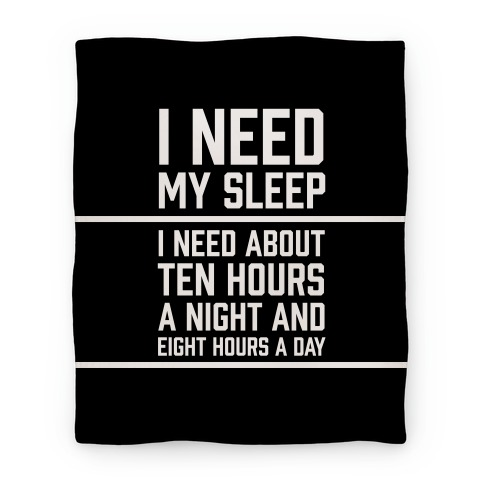 I Need My Sleep Blanket