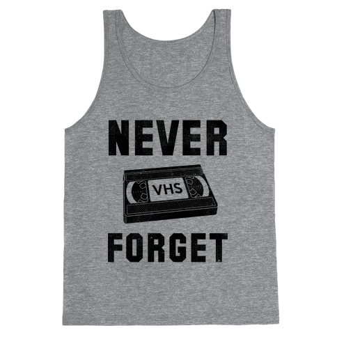 Never Forget (VHS) Tank Top