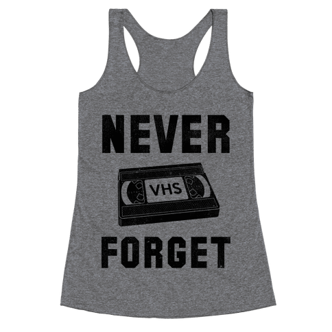 Never Forget (VHS) Racerback Tank Top