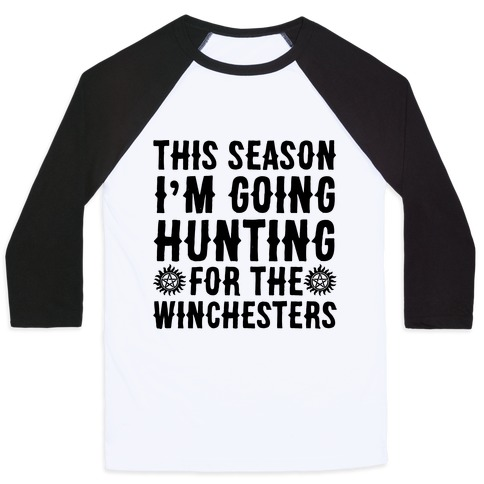 This Season I'm Going Hunting For The Winchesters Baseball Tee