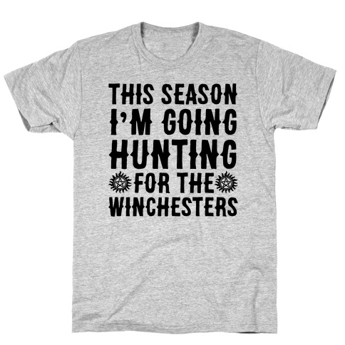 This Season I'm Going Hunting For The Winchesters T-Shirt