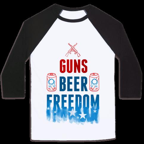 Guns, Beer, and Freedom Baseball Tee