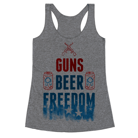 Guns, Beer, and Freedom Racerback Tank Top