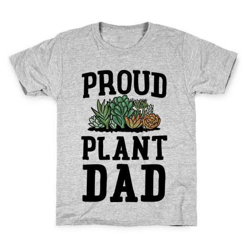 Proud Plant Dad Kids T-Shirt