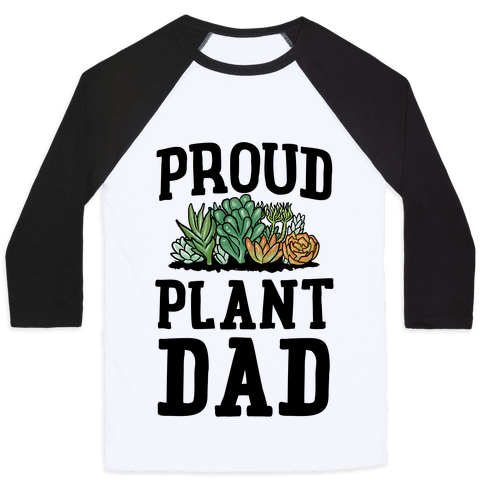 Proud Plant Dad Baseball Tee