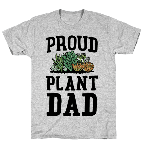 Proud Plant Dad Mens T-Shirt