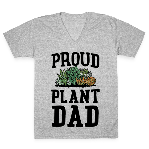 Proud Plant Dad V-Neck Tee Shirt