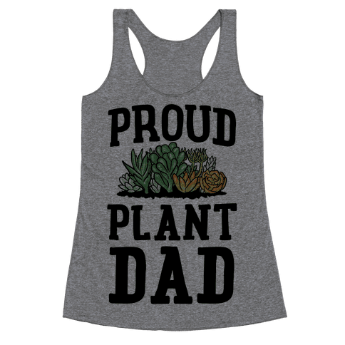 Proud Plant Dad Racerback Tank Top