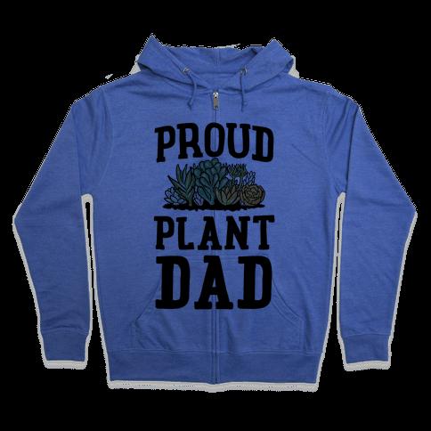 Proud Plant Dad Zip Hoodie