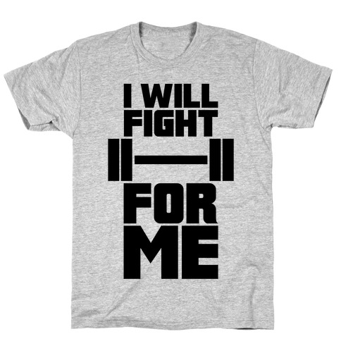 I Will Fight For Me T-Shirt