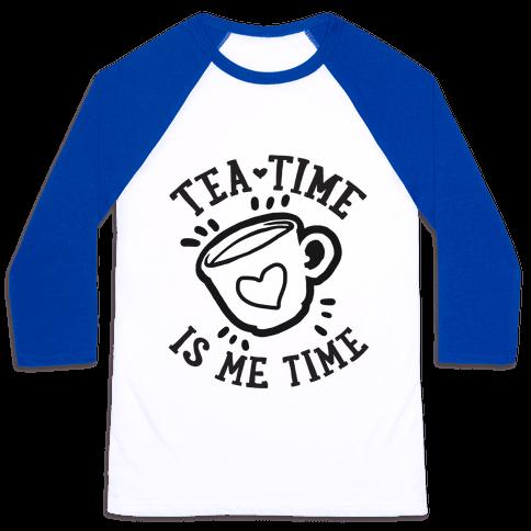 Tea Time Is Me Time Baseball Tee