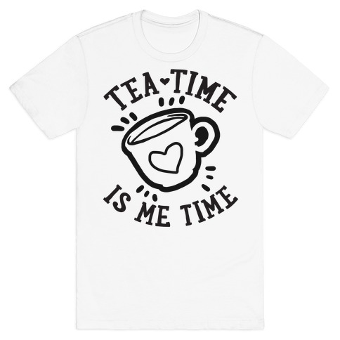 Tea Time Is Me Time T-Shirt