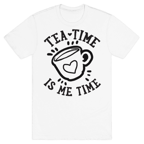 Tea Time Is Me Time Mens T-Shirt