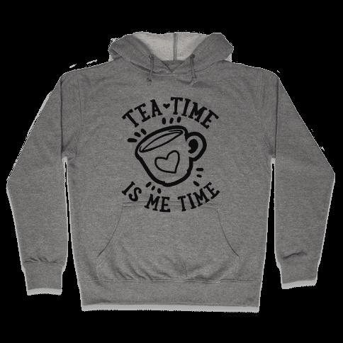 Tea Time Is Me Time Hooded Sweatshirt