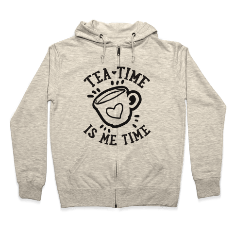 Tea Time Is Me Time Zip Hoodie