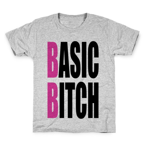 Basic Bitch Kids T-Shirt