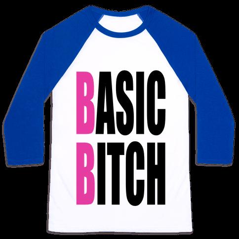 Basic Bitch Baseball Tee