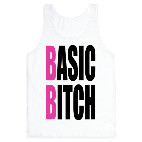 Basic Bitch Tank Top