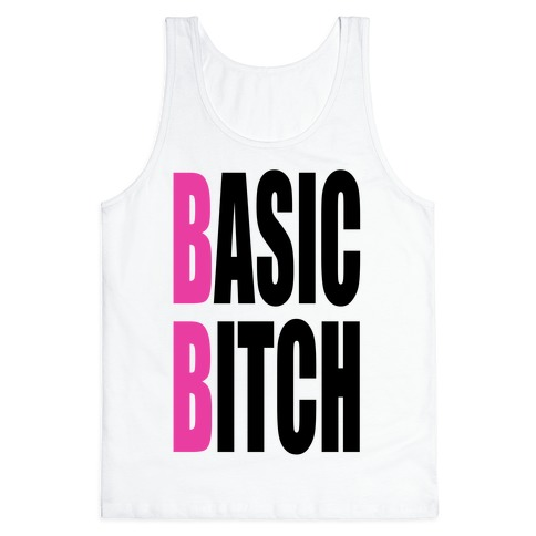 Basic Bitch Tank Top