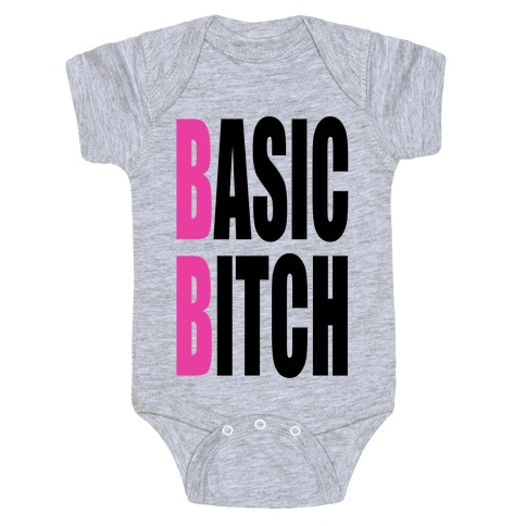 Basic Bitch Baby Onesy