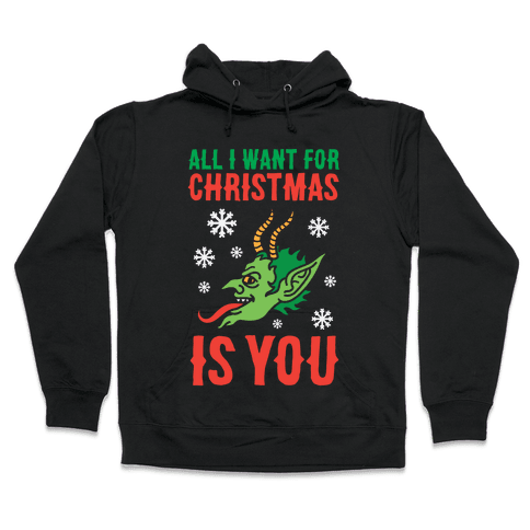 All I Want For Christmas Is You Krampus Hooded Sweatshirt
