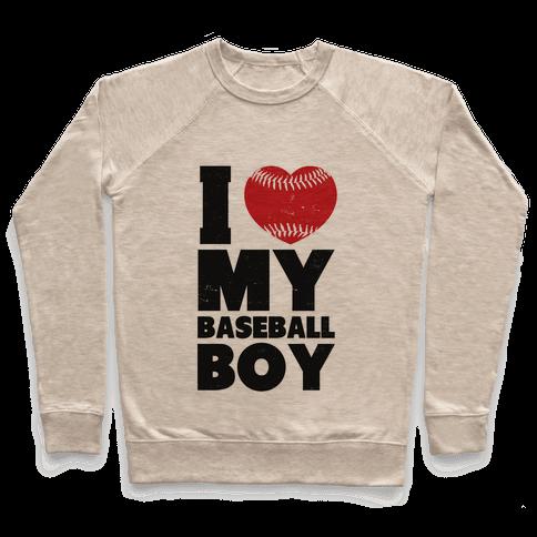 I Love My Baseball Boy Pullover