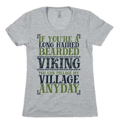 You Can Pillage My Village Any Day Womens T-Shirt