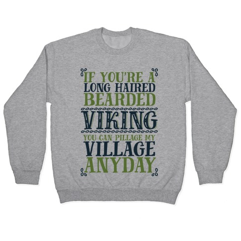 You Can Pillage My Village Any Day Pullover