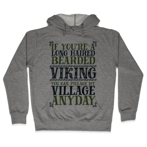 You Can Pillage My Village Any Day Hooded Sweatshirt