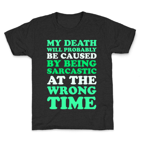 Sarcastic At The Wrong Time Kids T-Shirt