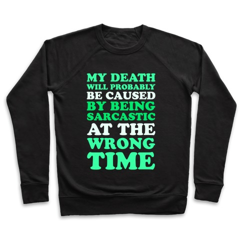 Sarcastic At The Wrong Time Pullover