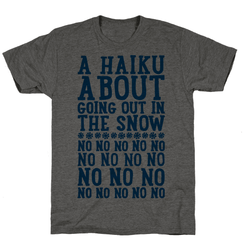 A Haiku About Going Out In The Snow
