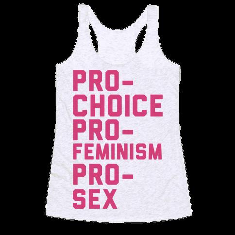 Pro-Choice Pro-Feminism Pro-Sex Racerback Tank Top