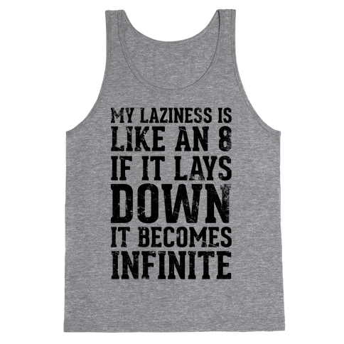 My Laziness is Like An 8 Tank Top