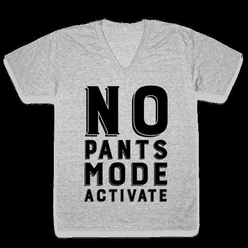 No Pants Mode Activate V-Neck Tee Shirt