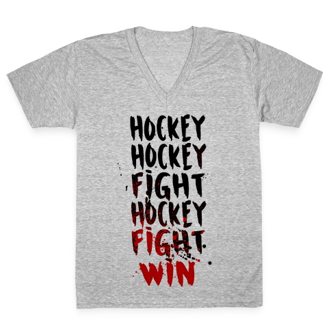 Hockey Hockey Fight Hockey Fight Win V-Neck Tee Shirt