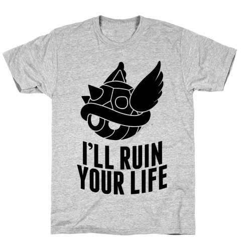 Blue Shell Will Ruin Your Life T-Shirt