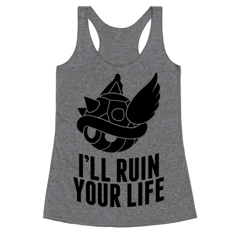 Blue Shell Will Ruin Your Life Racerback Tank Top