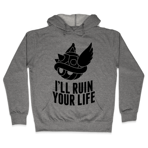 Blue Shell Will Ruin Your Life Hooded Sweatshirt