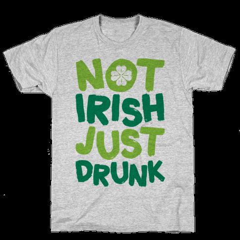 Not Irish Just Drunk Mens T-Shirt