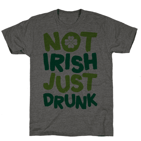 Not Irish Just Drunk