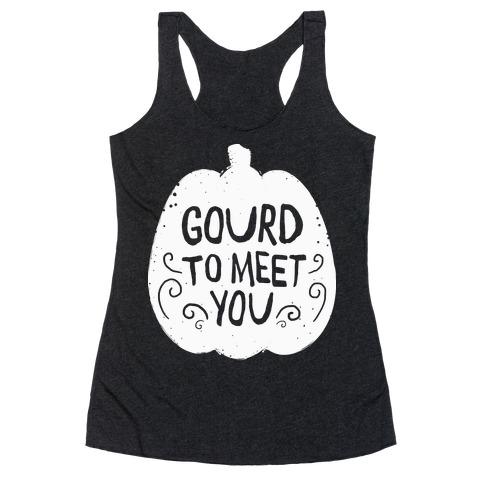 Gourd To meet You Racerback Tank Top