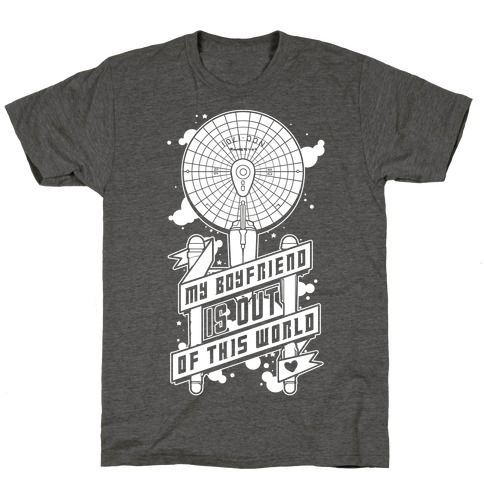 My Boyfriend Is Out Of This World T-Shirt