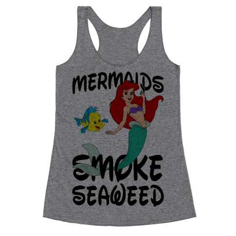 Mermaids Smoke Seaweed Racerback Tank Top